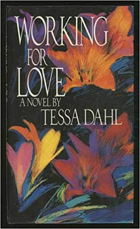 Tessa Dahl's first book name is Working For Love