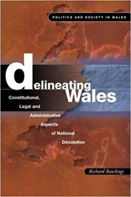 The cover of Delineating Wales: Constitutional, Legal and Administrative Aspects of National Devolution