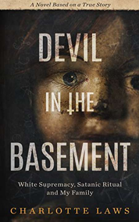 The cover of Devil in the Basement: White Supremacy, Satanic Ritual and My Family