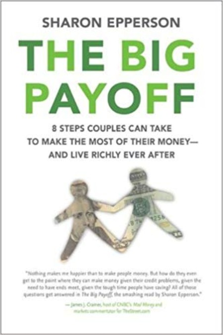 The cover of The Big Payoff: 8 Steps Couples Can Take To Make The Most of Their Money and Live Richly Ever After