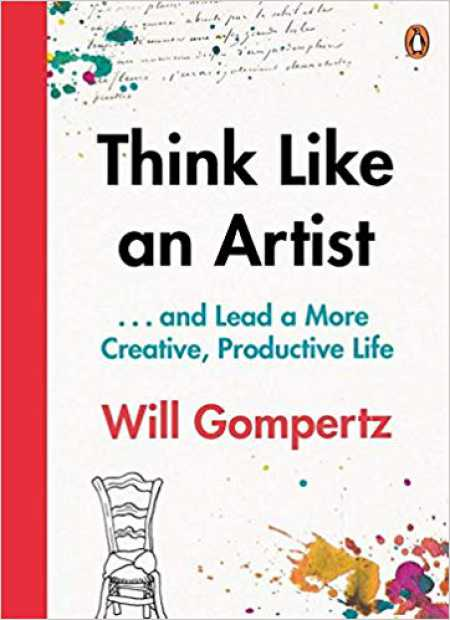 The cover of Think Like an Artist: . . . and Lead a More Creative, Productive Life: 10 Tips for a Happier, Smarter, More Creative Life
