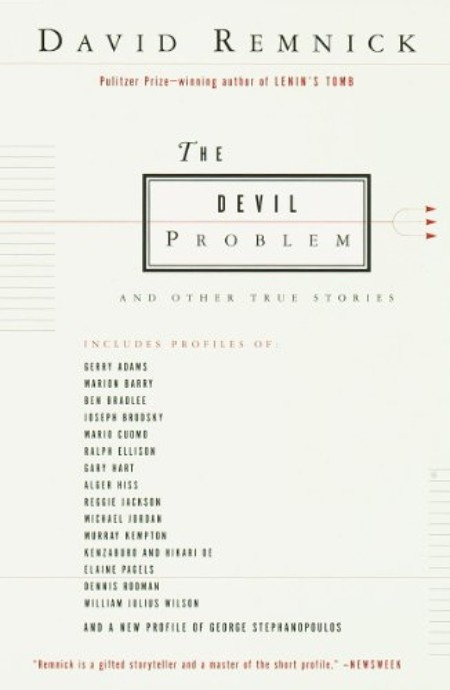 David Remnick wrote his second book, The Devil Problem: And Other True Stories