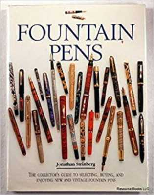 The cover of Fountain Pens: The Collector's Guide to Selecting, Buying, and Enjoying New and Vintage Fountain Pens