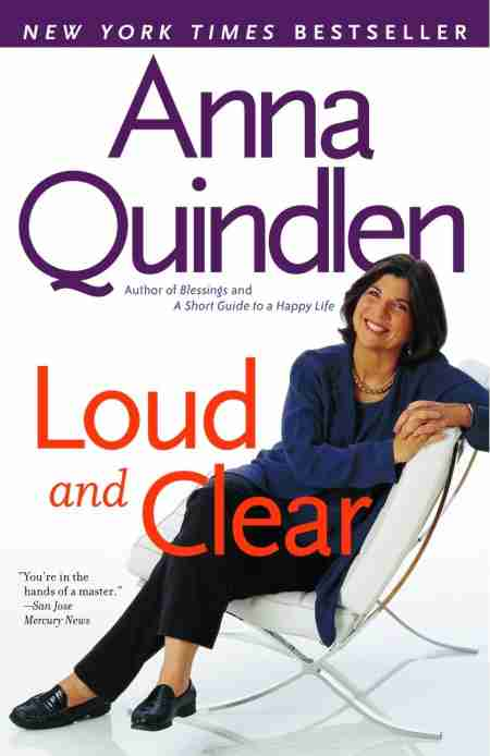 The cover of Anna Quindlen's book is Loud and Clear