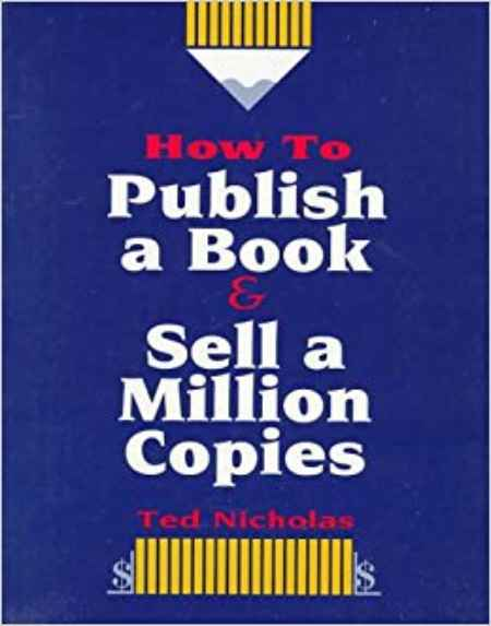 The cover of Ted Nicholas' book, How to publish a book & sell a million copies