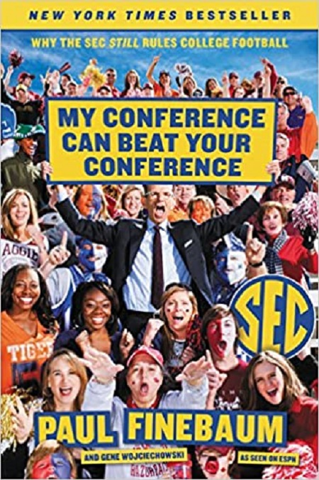 Caption: Paul Finebaum's Book My Conference Can Beat Your Conference: Why the SEC Still Rules College Is Listed New York Times Best Seller