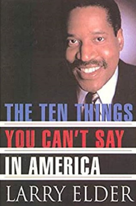 The cover of the book 'The Ten Things You Can't Say in America' by Larry Elder.